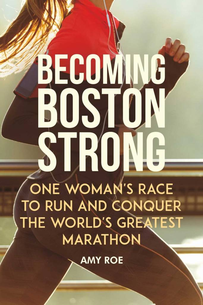 Skyhorse Becoming Boston Strong: ...Conquer the World's Greatest Marathon