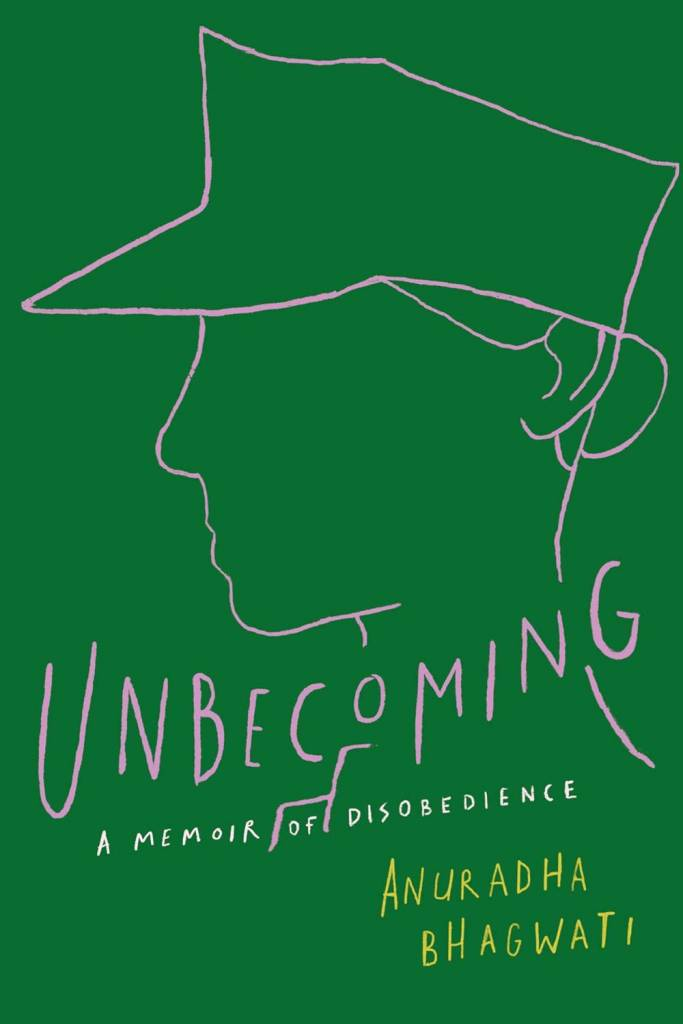 Atria Books Unbecoming: A Memoir of Disobedience