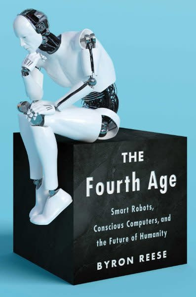 Atria Books The Fourth Age: Smart Robots... and the Future of Humanity