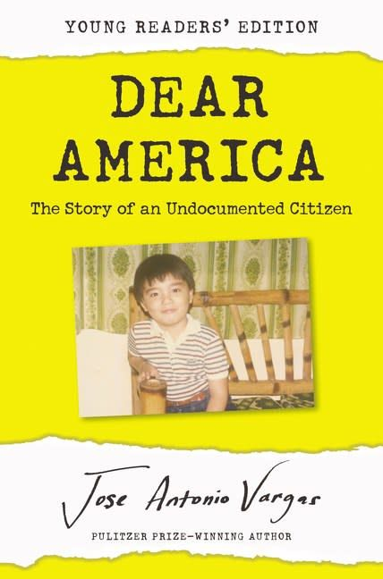 HarperCollins Dear America: Story of an Undocumented Citizen (Young Readers' Ed.) [Jose Antonio Vargas]