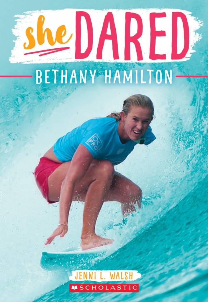 Scholastic Nonfiction She Dared: Bethany Hamilton
