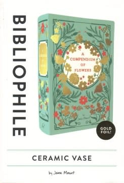 Chronicle Books Bibliophile Vase: A Compendium of Flowers.