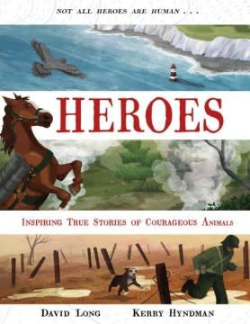 Faber & Faber Children's Heroes: Inspiring True Stories of Courageous Animals