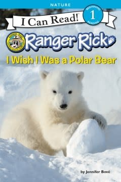 HarperCollins Ranger Rick: I Wish I Was a Polar Bear