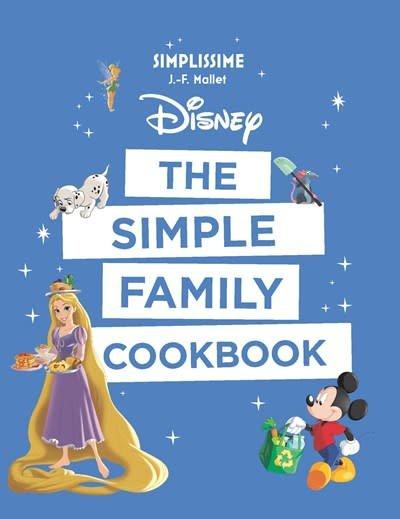 Ilex Press Disney the Simple Family Cookbook