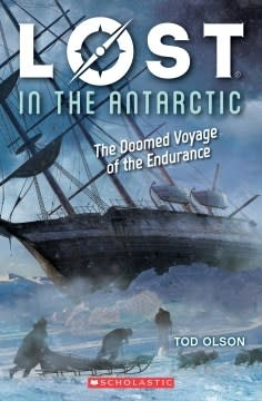 Scholastic Inc. Lost 04 In the Antarctic: The Doomed Voyage of the Endurance