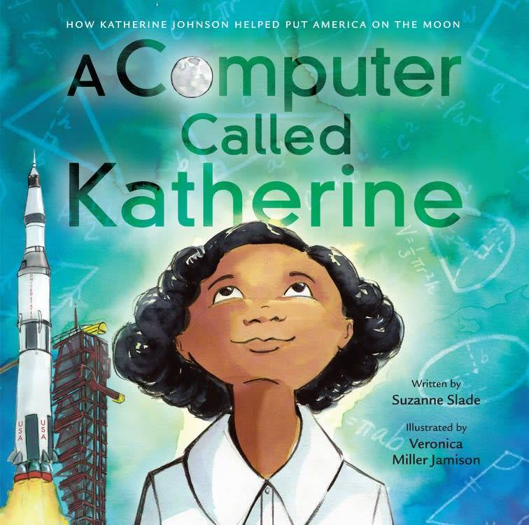 Little, Brown Books for Young Readers A Computer Called Katherine [Katherine Johnson]