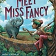 G.P. Putnam's Sons Books for Young Readers Meet Miss Fancy