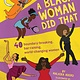 Downtown Bookworks A Black Woman Did That!: 40 Boundary-Breaking, Bar-Raising, World-Changing Women