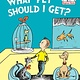 Random House Books for Young Readers What Pet Should I Get?