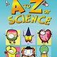 Kingfisher Basher Science: An A to Z of Science