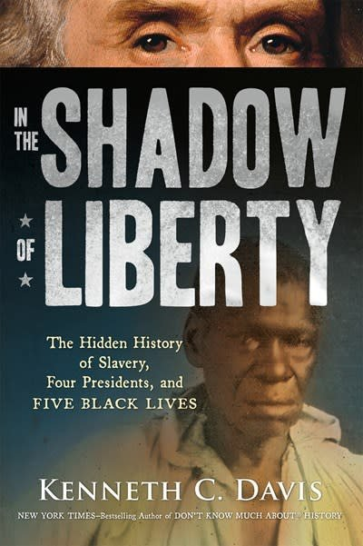 Square Fish In the Shadow of Liberty: ...Slavery, Four Presidents, and Five Black Lives
