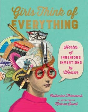 HMH Books for Young Readers Girls Think of Everything: ...Ingenious Inventions by Women