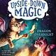 Scholastic Inc. Upside-Down Magic 04 Dragon Overnight