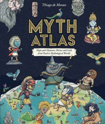 Blueprint Editions Myth Atlas: ...Heroes and Gods from Twelve Mythical Worlds