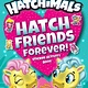 Penguin Young Readers Licenses Hatch Friends Forever!