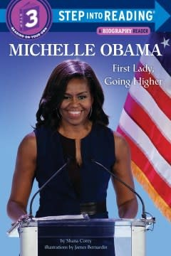 Random House Books for Young Readers Michelle Obama: First Lady, Going Higher (Step-Into-Reading, Lvl 3)