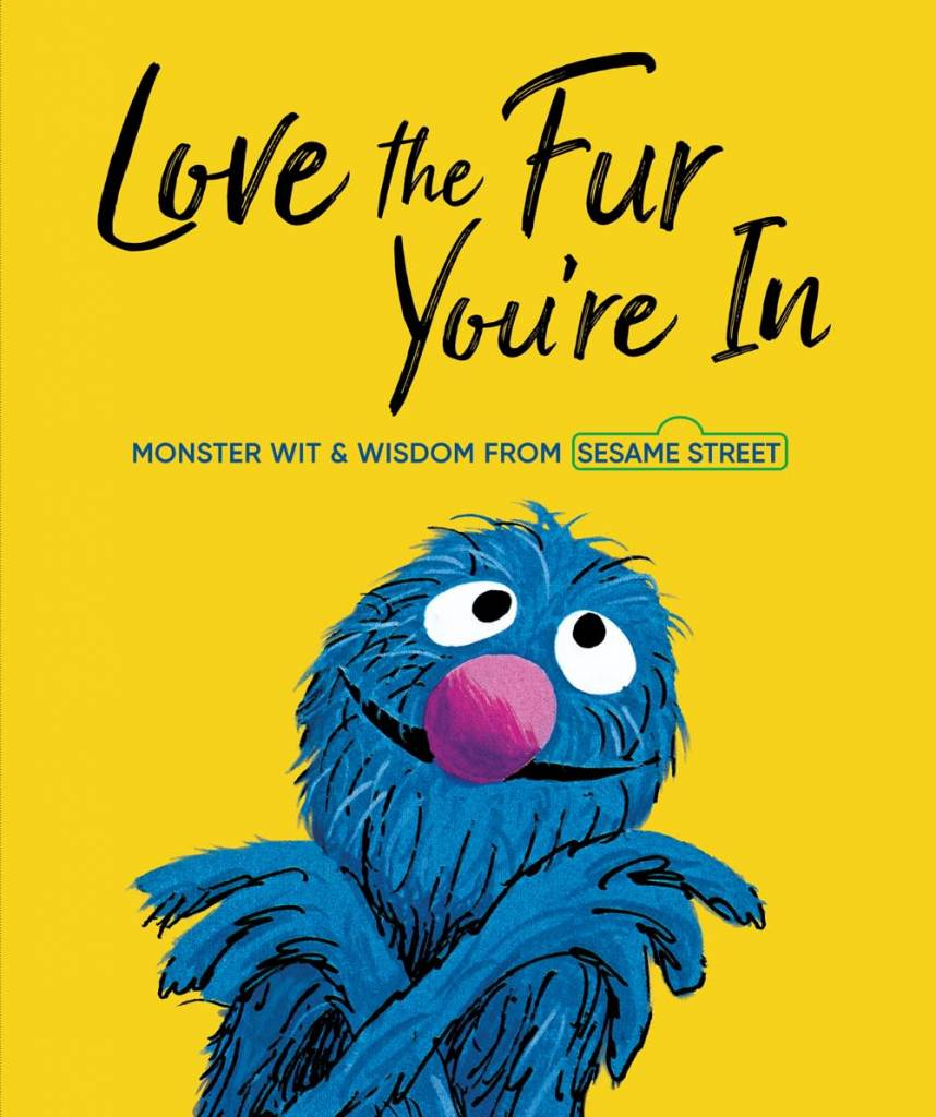 Random House Books for Young Readers Sesame Street: Love the Fur You're In: Monster Wit & Wisdom