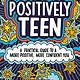 Poppy Positively Teen: A Practical Guide to a More Positive, Confident You