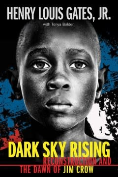Scholastic Nonfiction Dark Sky Rising: Reconstruction and the Dawn of Jim Crow (Scholastic Focus)