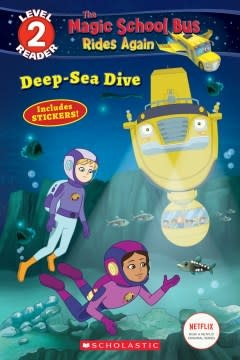 Scholastic Inc. Deep-Sea Dive (The Magic School Bus Rides Again: Scholastic Reader, Level 2)