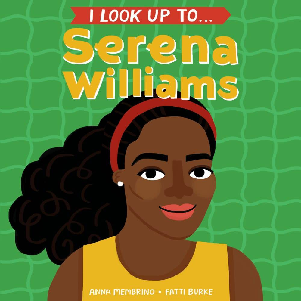 Random House Books for Young Readers I Look Up To... Serena Williams