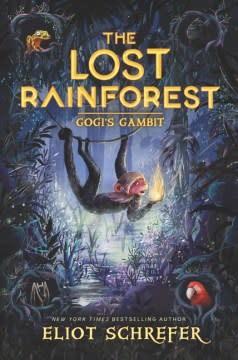 Katherine Tegen Books The Lost Rainforest 02 Gogi's Gambit