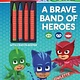 Printers Row PJ Masks: A Brave Band of Heroes
