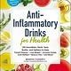 Adams Media Anti-Inflammatory Drinks for Health
