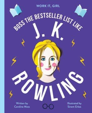 Lincoln Children's Books Work It, Girl!: Boss the Bestseller List Like J. K. Rowling