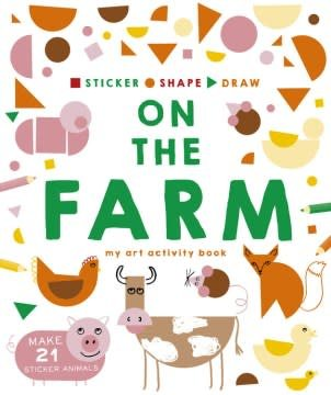 Ivy Kids Sticker, Shape, Draw: On the Farm