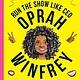 Lincoln Children's Books Work It, Girl!: Run the Show Like CEO Oprah Winfrey