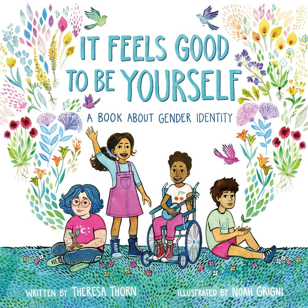 Henry Holt and Co. (BYR) It Feels Good to Be Yourself: A Book About Gender Identity