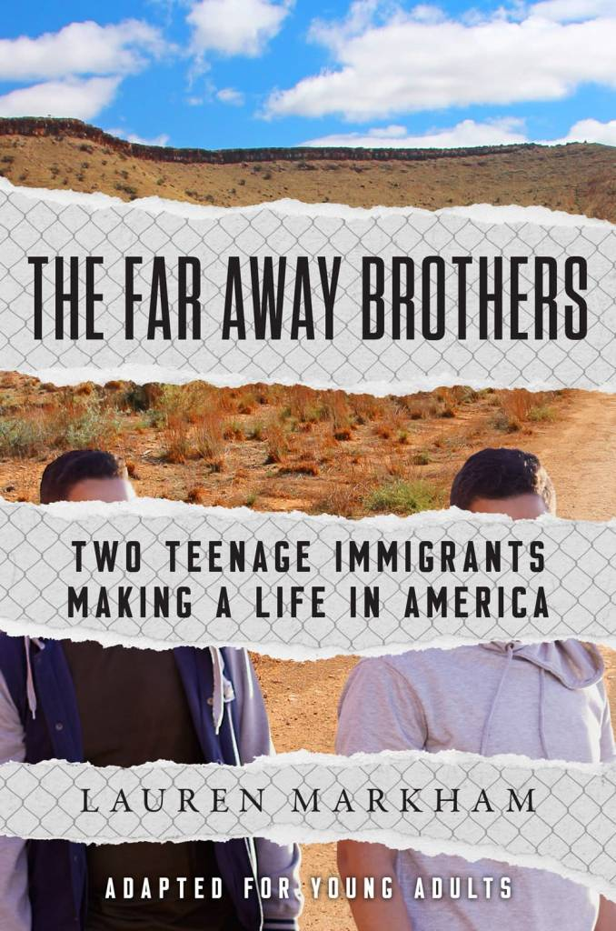 Delacorte Press The Far Away Brothers (Young Adult Ed.): Two Teenage Immigrants...