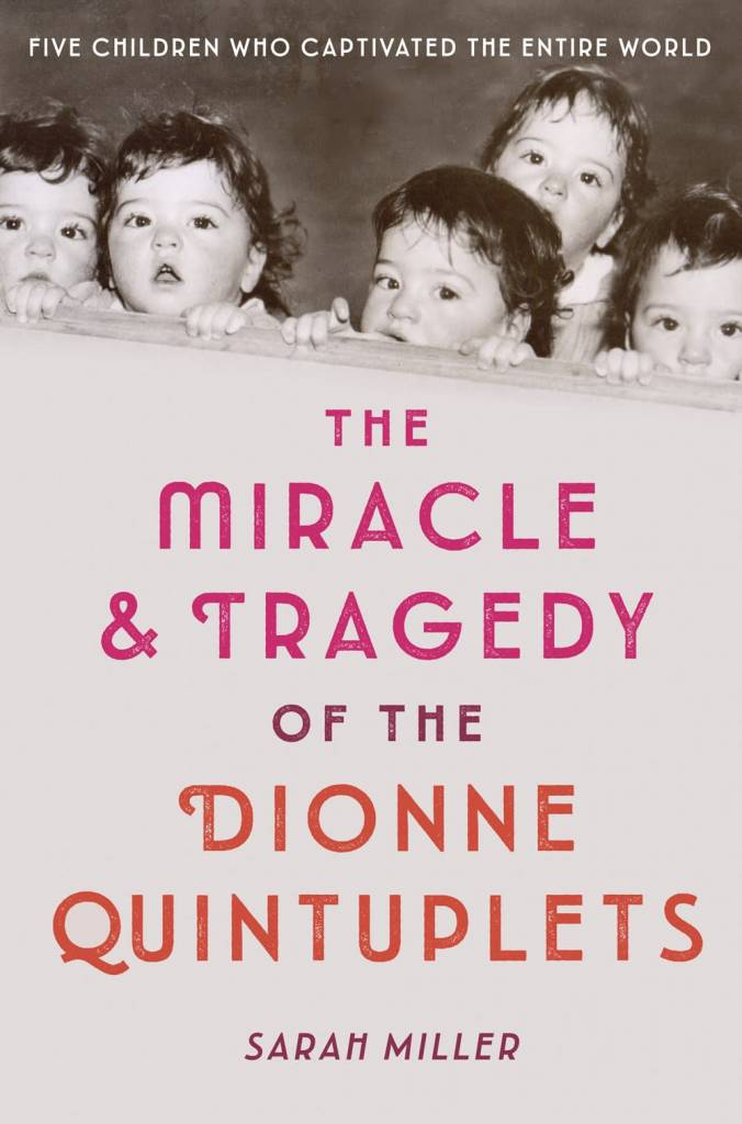 Schwartz & Wade The Miracle & Tragedy of the Dionne Quintuplets: A Miracle Exploited