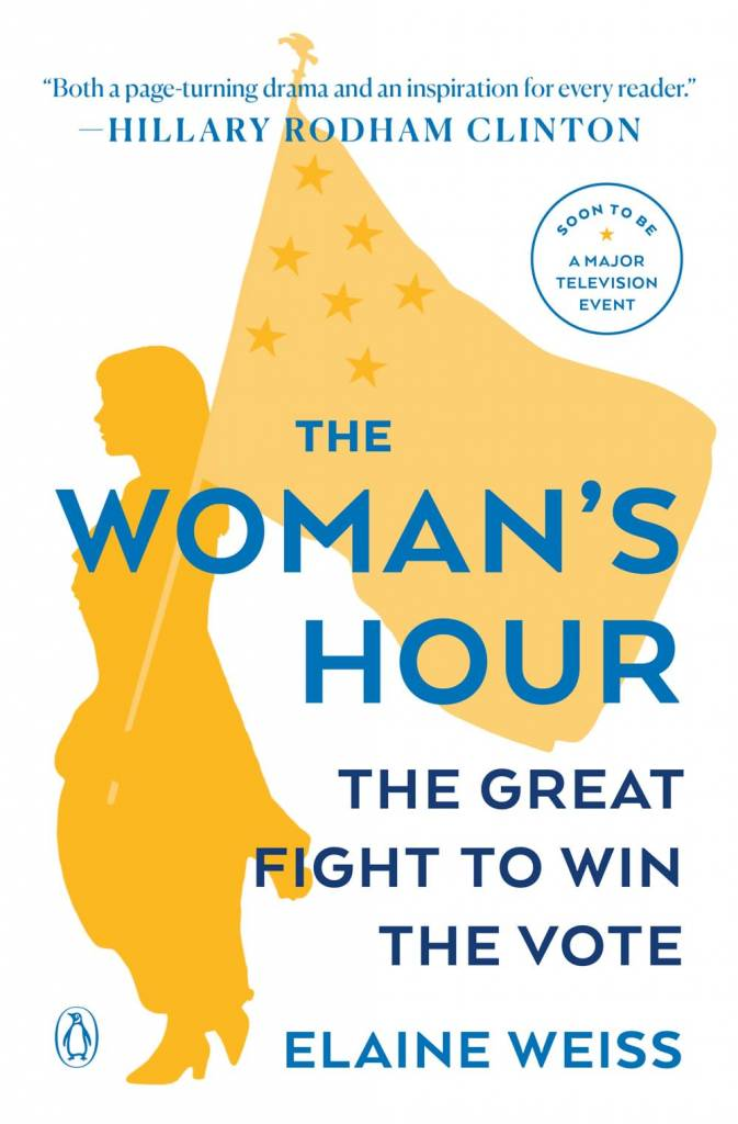 Penguin Books The Woman's Hour: The Great Fight to Win the Vote