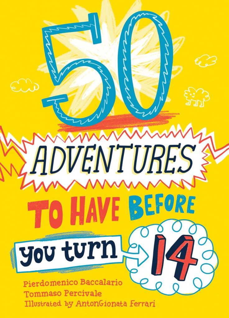Sourcebooks Jabberwocky 50 Adventures to Have before You Turn 14
