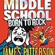 jimmy patterson Middle School: Born to Rock