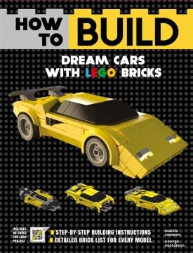 Thunder Bay Press How to Build Dream Cars with LEGO Bricks