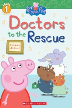 Scholastic Inc. Doctors to the Rescue (Peppa Pig: Level 1 Reader)