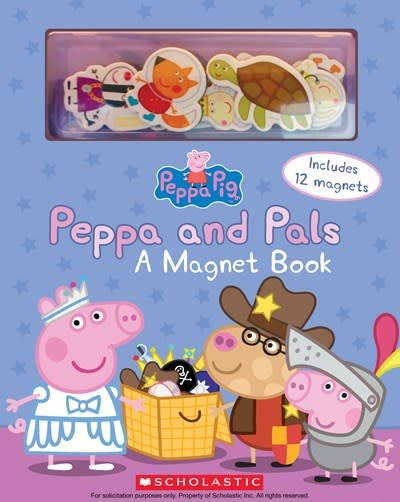 Scholastic Inc. Peppa and Pals: A Magnet Book (Peppa Pig)