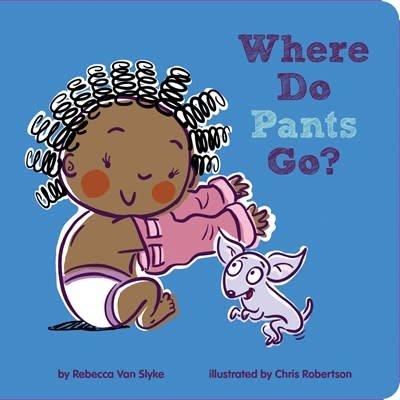 Sterling Children's Books Where Do Pants Go?