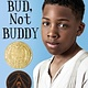 Yearling Bud, Not Buddy
