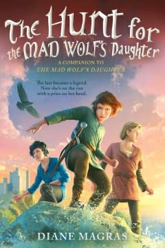 Kathy Dawson Books The Hunt for the Mad Wolf's Daughter