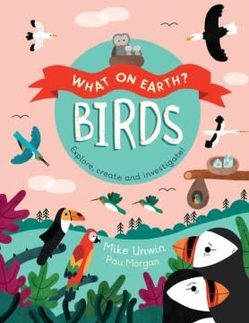 QEB Publishing What on Earth: Birds