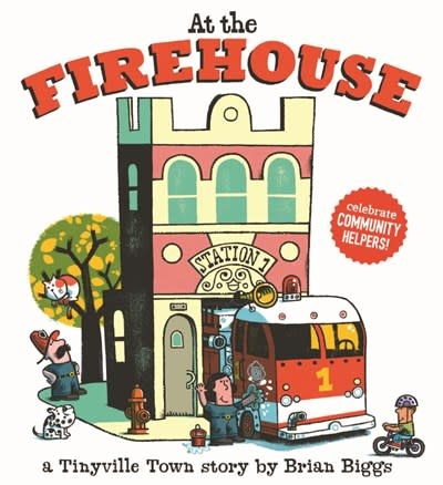 Abrams Appleseed At the Firehouse (A Tinyville Town Book)