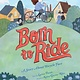 Abrams Books for Young Readers Born to Ride: A Story About Bicycle Face