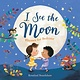 Nosy Crow I See the Moon: Rhymes for Bedtime
