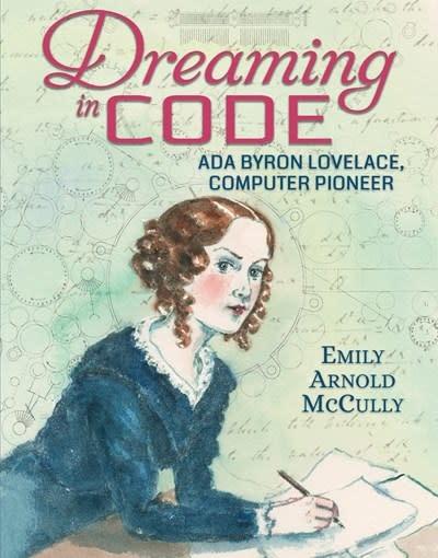 Candlewick Dreaming in Code: Ada Byron Lovelace, Computer Pioneer