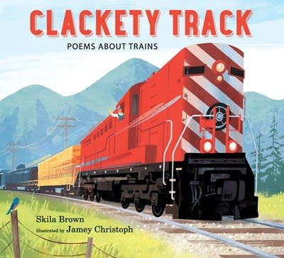 Candlewick Clackety Track: Poems about Trains
